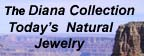 The Diana Collection - Today's Natural Jewelry at http://www.thedianacollection.com/